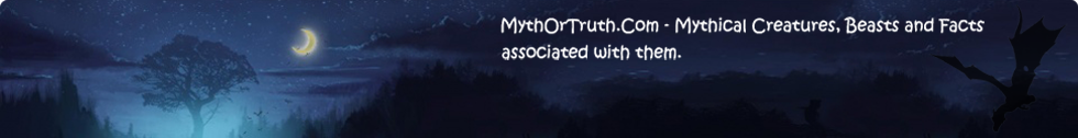 MythOrTruth.Com – Mythical Creatures, Beasts and Facts associated with them.